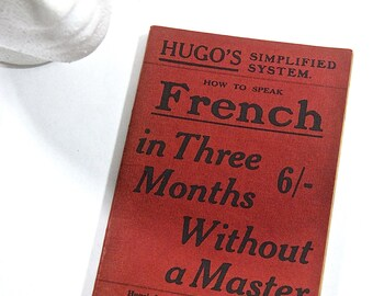 French in Three Months Without A Master - Hugo's Simplified System Language Teaching Book, 1900
