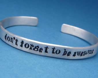 Nerdfighters - Don't Forget To Be Awesome - A Hand Stamped Bracelet in Aluminum or Sterling Silver