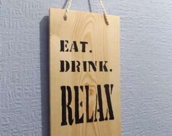 Wooden Kitchen Wall Decor - Eat Drink Relax Wall Art - Wall Hanging - Wooden Sign - House sign - Kitchen Sign - Wood Decor - Cottage - Farm