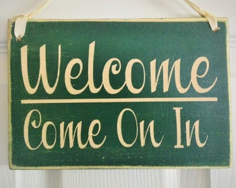 8x6 WELCOME...Come on in  (Choose Color) Shabby Chic Sign