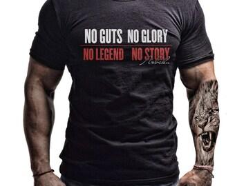 T-Shirt No Guts No Glory No Legend No Story 100% COTTON