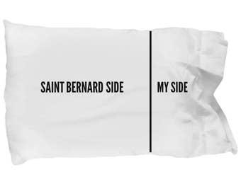 Saint Bernard Pillow Case - Funny St Bernard Pillowcase - Saint Bernard Gifts - Saint Bernard Side My Side