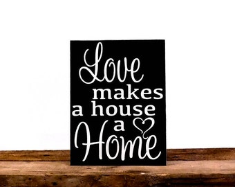 "Custom Wooden Plaque, Love Makes A House A Home, New Home House Warming Gift Idea, 9.5"" x 14"", Wooden Wall Hanging Pictured in Black"