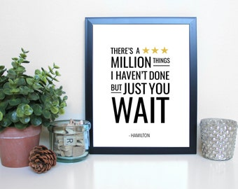 Hamilton: Just You Wait, Broadway, Musical Theatre, Typography Printable, Instant Digital Download, Wall Art Print 8x10