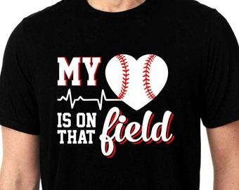 My heart is on that field Baseball custom T-Shirt.