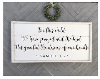 for this child we have prayed, 1 Samuel 1.27, bible verse aign, shabby chic wood sign, framed shiplap