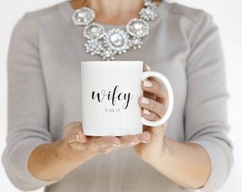 Wifey Mug, Wedding Mug, Engagement Mug, Mug for the Bride-to-Be, Engagement Gift, Bridal Gift, Custom Mug, Personalized Mug, Wedding Gift