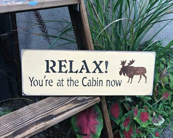 Wood Cabin Sign, Relax You're at the Cabin Now, Log Cabin Decor, Housewarming gift, Lakehouse Decor, Camp Sign, Cabin Decor, Rustic Cabin