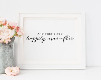 "PRINTABLE Art ""And they Lived Happily Ever After"" 8x10 Wedding Table Sign, Anniversary Gift, Wedding Printable Calligraphy Digital Download"