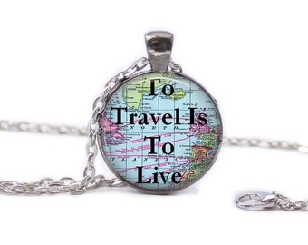 To Travel Is To Live Necklace Map Jewelry Travel Necklace