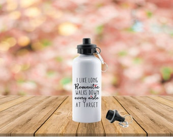 I like long romantic walks down every aisle at Target // Target Water Bottle // Mom Bottle // Wife Gift / Gift for Her // Target Mug