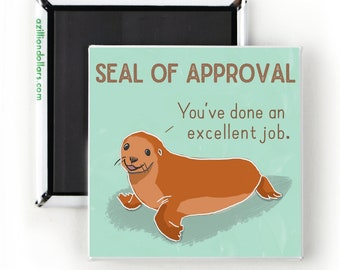 Seal of Approval; You've Done An Excellent Job; Cute Magnet; Seal; Animal Humor; Cute Seal; Congratulations; Great Job; Cute Graduation Gift