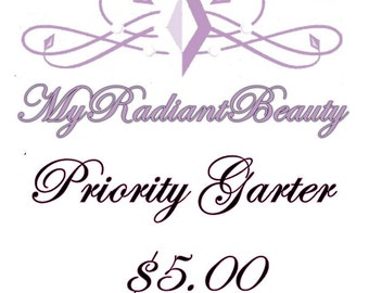Priority Garter, Purchase of This Listing Will Get your Garter Created First, For Rush Orders.