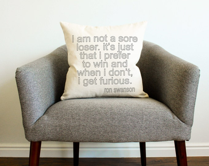 """Ron Swanson """"Sore Loser"""" Quote Pillow - Father's Day Gift, College Dorm, TV Show, Throw Pillow, Home Decor"""