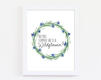 Alice in Wonderland Wall Art - Do You Suppose She Is A Wildflower Print - Quote Print - Literary Quote - Alice in Wonderland - Home Decor