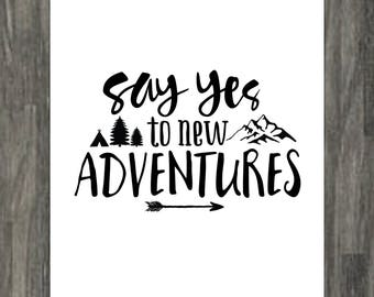 """Say Yes To New Adventures - 8x10"""" Portrait - Instant Download Art Print"""