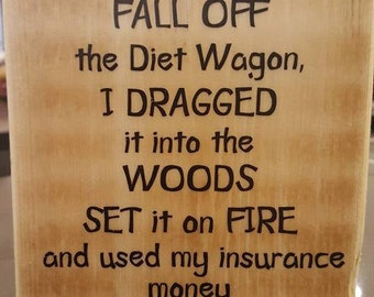 Funny diet quote, Fall off the diet wagon, funny gift for dieter, gift for cake lover, dieting art, diet inspiration