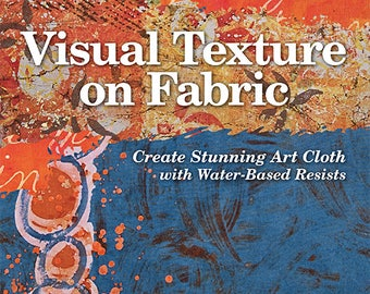 Visual Texture on Fabric by Lisa Kerpoe
