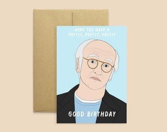 "Larry David ""Hope you Have a Happy, Happy, Happy Birthday"" Birthday Card-- Curb Your Enthusiasm, Funny Birthday Card, Seinfeld Fan Card"