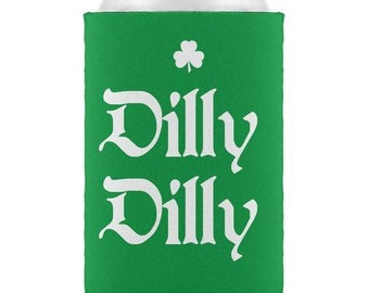 Dilly Dilly St Patricks Day Beer Novelty Can Sleeve