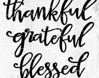Thankful Grateful Blessed SVG // Thanksgiving Cut File // Thankful Digital File