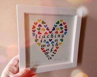 Teaching is a work of heart framed paper cut