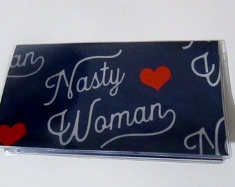 Nasty Woman CHECKBOOK COVER Trumps Your Politics, fabric & PVC vinyl protector, for top tear checks Custom fabric Hillary Gift