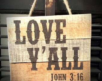 LOVE Y'ALL / John 3:16 Barnwood Doorhanger