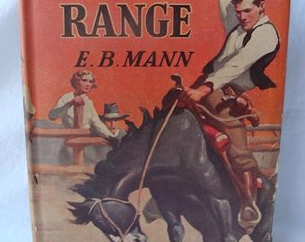 Vintage Western Book Thirsty Range by E.B. Mann HB DJ 1945 Bucking Bronco Cowboy