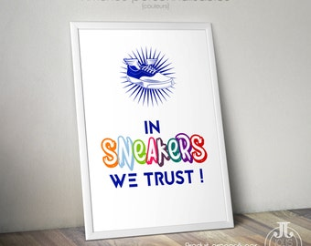 "Affiche décorative ""In Sneakers we trust"" • Sneakers addict"