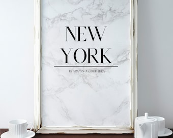 New York Is Always A Good Idea Print, Typography Printable Poster 8x10, Marble, Downloadable, Room Decor, Digital File, Wall Art, Quote