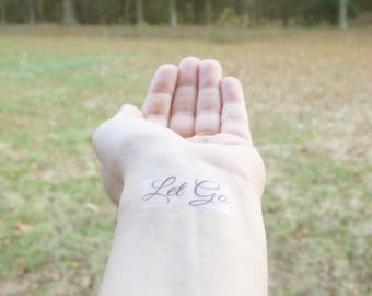 Let Go Temporary Tattoo - Let Go Quote - Motivational Quote - Inspirational Quote
