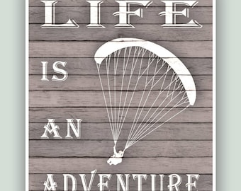 Paragliding Art, Life is an adventure, Paragliding print, Adventure Poster, Paragliding school decor, Paragliding gift, Cottage decor.