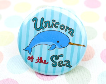 Unicorn Of The Sea, Funny Narwhal Button, Pin Button Badge, Narwhal, Funny Gift, Nautical Pin Back, Beach, Sea Animal, Narwhal Pun, Punny