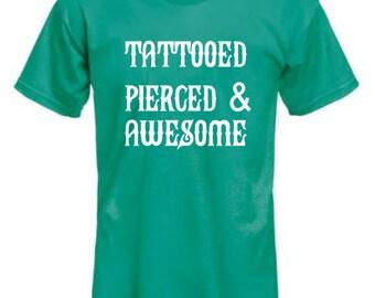 Tattooed, Pierced & Awesome shirt