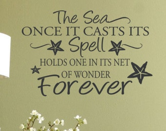 The Sea Once it casts its spell holds one in its net of wonder forever Beach wall decals Decor 24 x 40