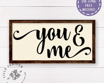 You & Me svg, Family svg, Home svg, SVGs for Signs, Farmhouse Decor, DIY Sign, Cut File, Valentines Day svg, Commercial Use, Digital File