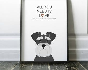 All you need is Love and a Miniature Schnauzer | Dog Print | Pet Print | Dog Printable | Miniature Schnauzer Printable | Dog Decor