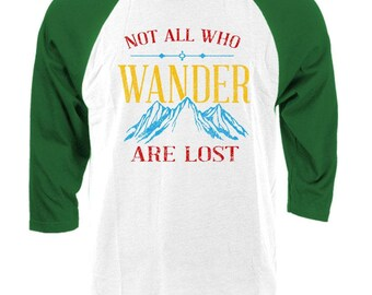 NOT All Who WANDER Are LOST - Raglan Baseball Style T-shirt tee