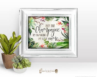 Cactus Floral Bridal Shower Sign Pop the Champagne I'm changing my last name Printable Digital File Instant Download Rustic Southwestern