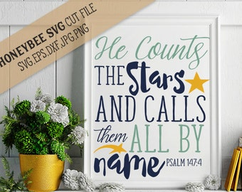 He Counts The Stars svg Stars Quote svg Religious quote svg Christian quote svg Bible quote svg Psalm Quote svg Silhouette svg Cricut svg
