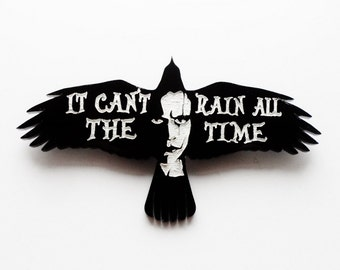 It Cant rain all the time brooch