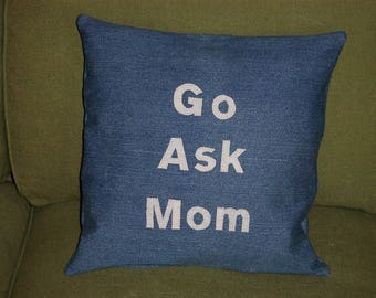 Go Ask Mom, Go Ask Dad Pillow