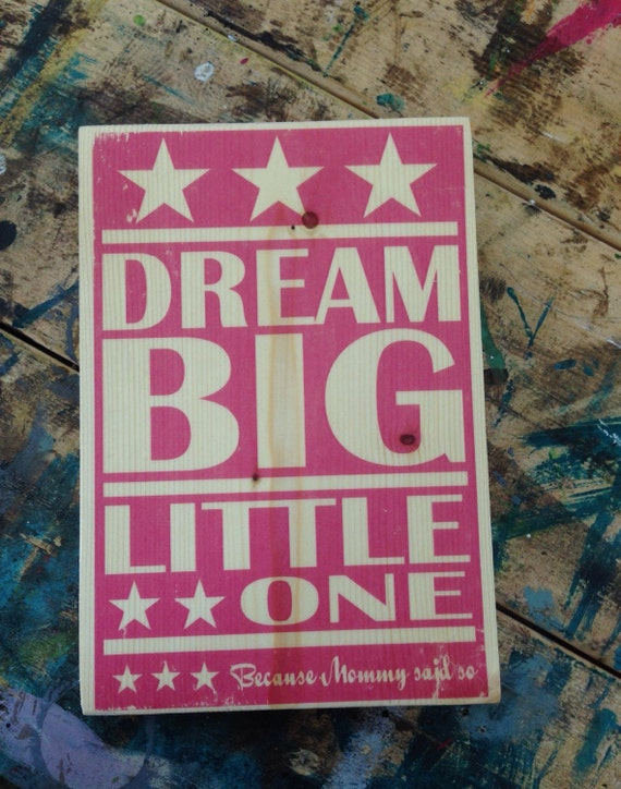 Mini Dream Big Little One Because Mommy Said So Art- Nursery Wall Decor For Girls Room- Dream Art for Girls Room- Dream Big Art for Nursery