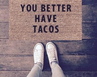 Your Better Have Tacos|Doormat