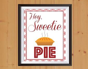 Hey Sweetie Pie Print, Fall Print, Pie Print, Sweetie Pie Print, Pie Printable, Fall Printable, Hey Sweetie Pie Print Out, Pie Print