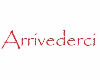 Arrivederci Decal for Walls for your Home:  Italian for Goodybye, Italian Decals, Home Decor, Vinyl Words for Home, Vinyl Decals