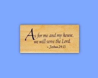 Joshua 24-15 As for me and my house we will serve the Lord mounted rubber stamp Christian bible verse, religious, scripture No.16