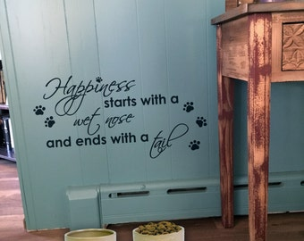 """Wall decal """"Happiness starts with a wet nose and ends with a tail"""" with paw prints, home decor, wall decor, vinyl decal INDOOR"""