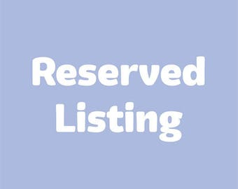 Reserved listing for Jayne Luger